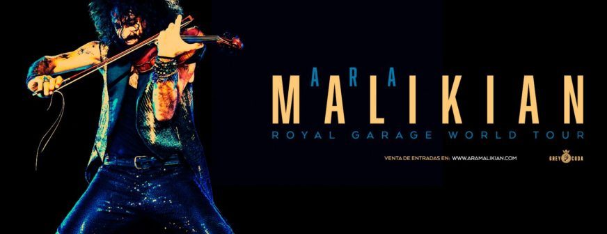 Ara  Malikian:  ROYAL  GARAGE  WORLD  TOUR